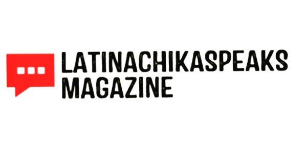 LatinachikaSpeaks Magazine